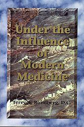 Under the Influence of Modern Medicine